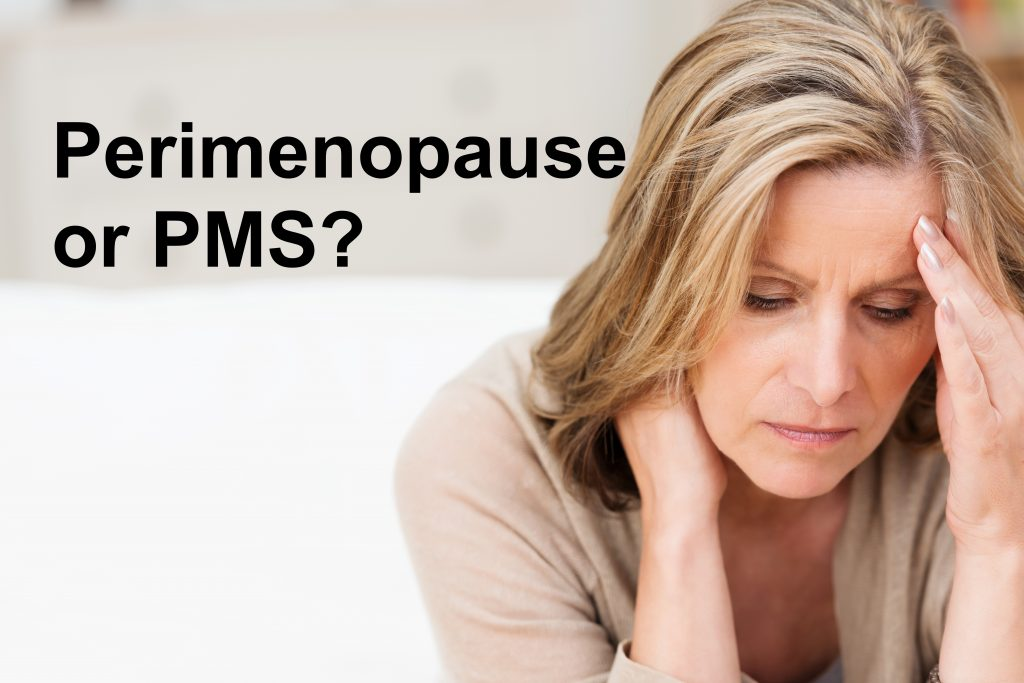 Perimenopause or PMS