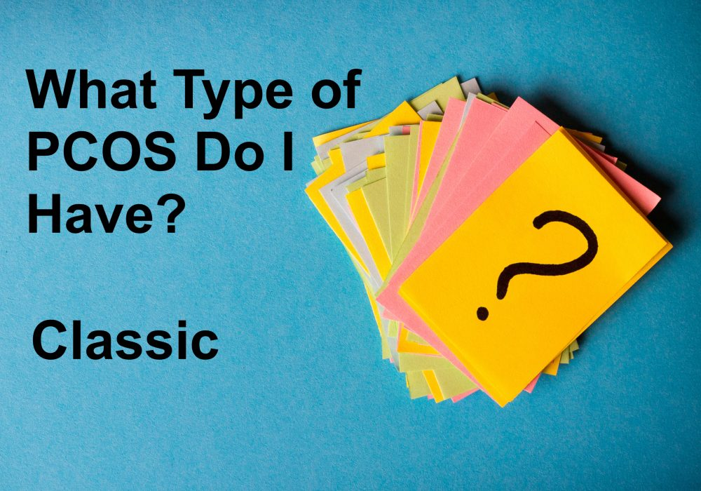 What Type of PCOS Do I Have? Classic | PYHP 063