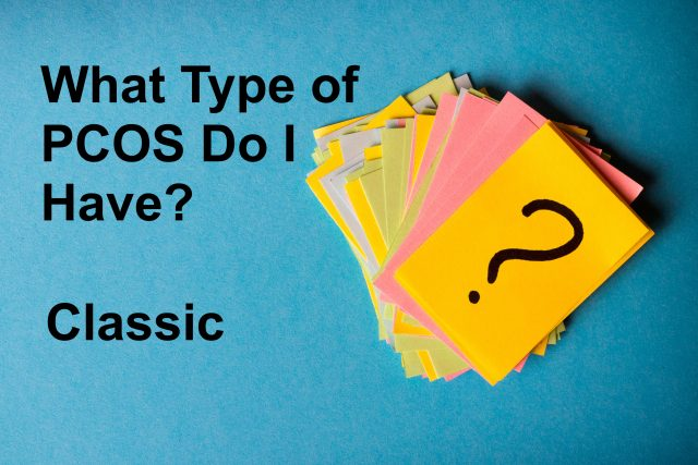 What type of PCOS Do I Have - Classic