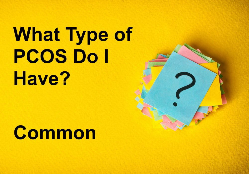 What Type of PCOS Do I Have? Common | PYHP 063