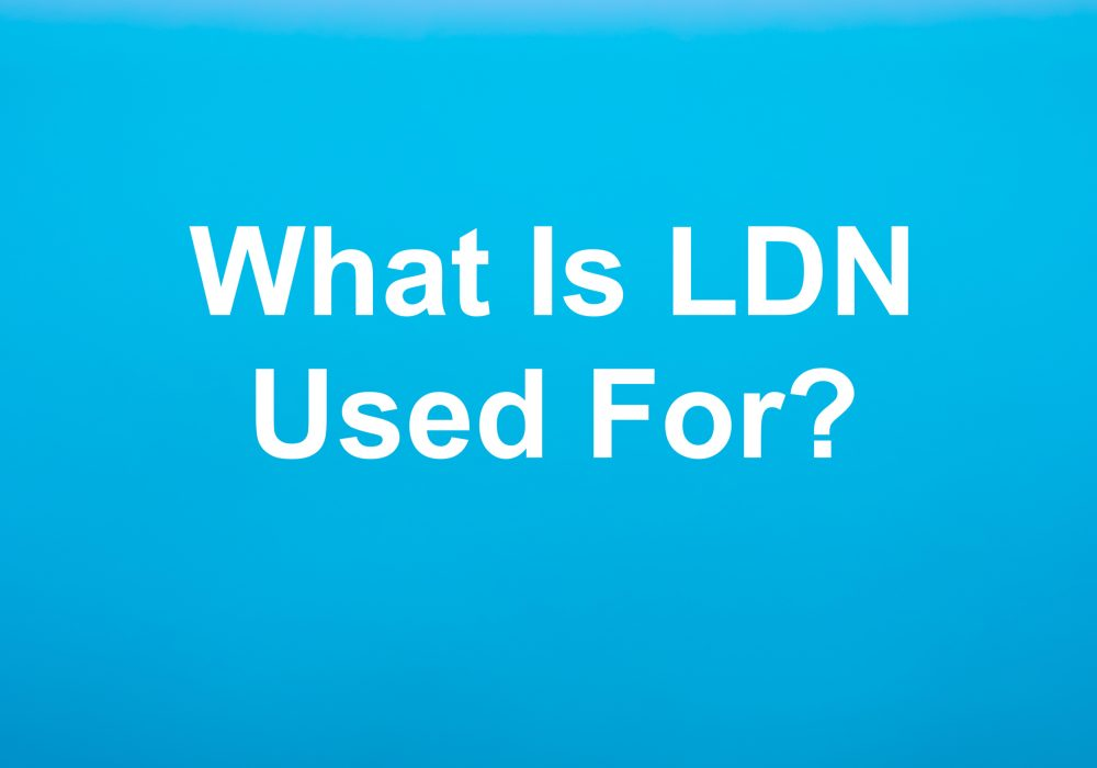 what is LDN used for
